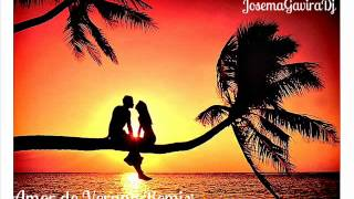 Amor de Verano Remix  JosemaGaviraDj