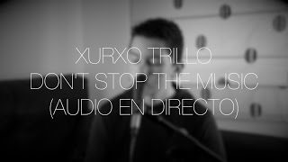 Don't Stop The Music - Rihanna (Xurxo Trillo - Cover)