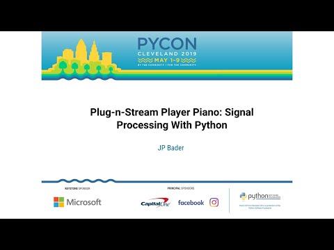 Plug-n-Stream Player Piano: Signal Processing With Python