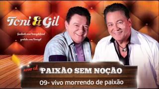 Vivo Morrendo De Paixão - Toni & Gil part. João Neto e Frederico