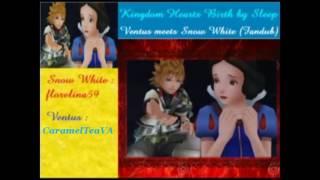 Ventus Meets Snow White (KH: Birth by Sleep) {Fandub w/ florelina59}