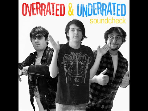 Soundcheck S4 E11: Overrated & Underrated (Podcast)