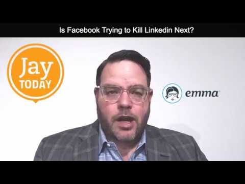 Is Facebook Trying to Kill LinkedIn Next? Jay Today 2.23