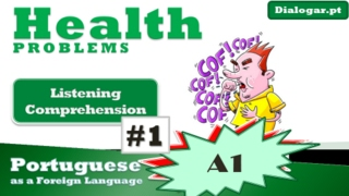 Learn Portuguese | Listening Comprehension A1-A2 | Health Problems #1
