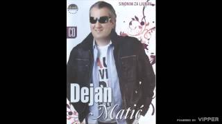 Dejan Matic - Gresnica i vila - (Audio 2008)