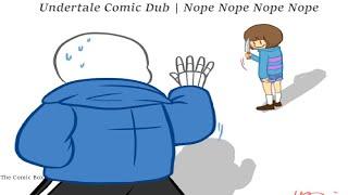 Undertale Comic Dub | Nope Nope Nope