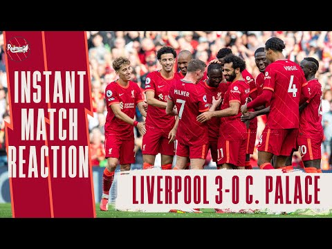 Liverpool 3-0 Crystal Palace   Instant Match Reaction