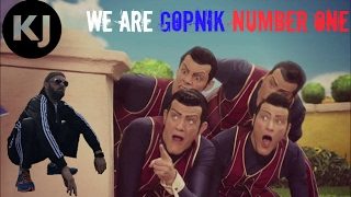 WE ARE GOPNIK NUMBER ONE