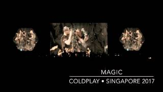 MAGIC - COLDPLAY (LIVE CONCERT AT NATIONAL STADIUM SINGAPORE 31 MARCH 2017)