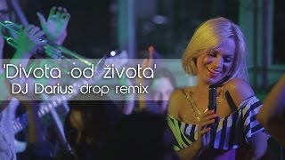 Ivana Marić - Divota od života (DJ Darius drop remix) OFFICIAL AUDIO