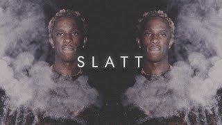Young Thug Type Beat - Slatt (2018)