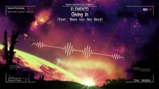 ElementD - Giving In (feat. Mees van den Berg) [HQ Free]