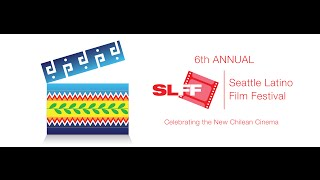 Sixth Annual Seattle Latino Film Festival (Trailer)