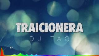 Traicionera - DJ TAO (SoundZone)