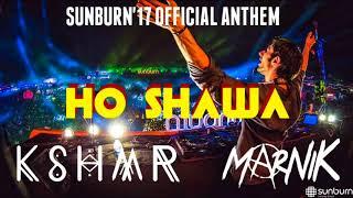 Sunburn 2017 Official Anthem-  Ho Shawa (KSHMR , MARNIK  )