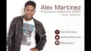 Propuesta Indecente - Alex Martínez (Vallenato)