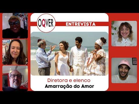 ENTREVISTA: Amarração do Amor - Diretora e elenco