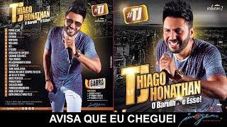 #TJ Thiago Jhonathan Vol. 2 - 08 Avisa Que Eu Cheguei
