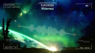Euphorizer - Wilderness [HQ Edit]