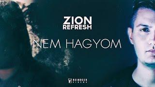 ZION REFRESH - NEM HAGYOM (Official Music Video)