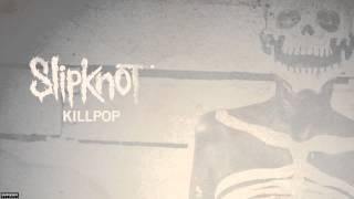 Slipknot   Killpop Audio
