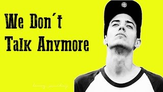 CHARLIE PUTH - We Don't Talk Anymore (Feat. Selena Gomez) Cover by Leroy Sanchez Lyrics