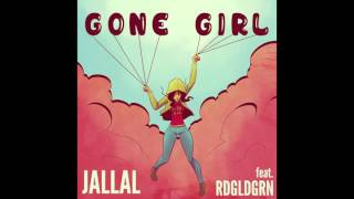 Jallal - Gone Girl ft. RDGLDGRN