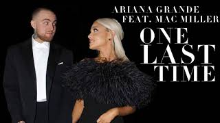 Ariana Grande - One Last Time (Audio) ft. Mac Miller