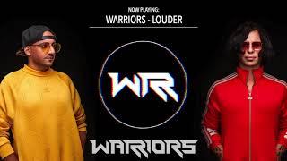 WARRIORS - Louder