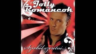 Jolly & A Románcok - Úgy Szeretlek, Úgy Imádlak