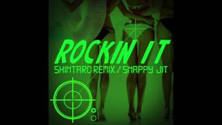 ROCKIN IT (Shintaro Remix)/ SNAPPY JIT