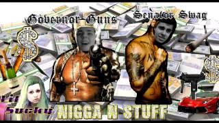 Senator Swag & Governor Guns feat. Lil Sucky - Nigga 'N Stuff