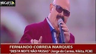 """Fernando Correia Marques """"Desta Noite Não Passas"""" ESTREIA"""