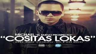 Cositas Lokas   Michael El Nuevo Prospecto Original ★REGGAETON 2012★  LIKE1