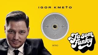 Igor Kmeťo - Intro