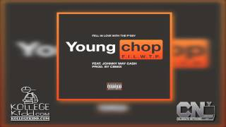 Young Chop x Johnny May Cash - FILWTP (Fell In Love With The Pussy)