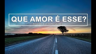 Mesmo sem merecer, Ele nos Amou || Reflexão || by Cicero Euclides
