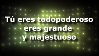 Eres Todo Poderoso - Danilo Montero (subtitulado)