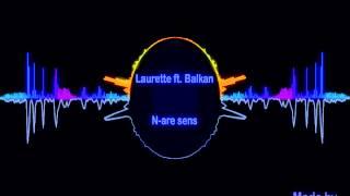 Laurette feat  Balkan   N are sens