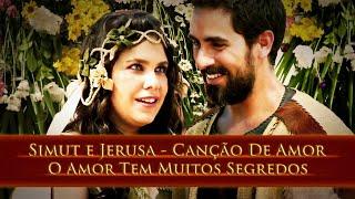 Simut e Jerusa - Canção De Amor - O Amor Tem Muitos Segredos - Os Dez Mandamentos - REMIX A.C