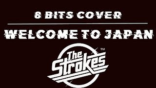 Welcome to Japan 8 Bits Cover- The Strokes