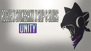 Rogue x Stonebank x Slips & Slurs - Unity