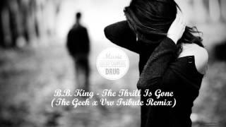 B.B. King - The Thrill Is Gone (The Geek x Vrv Tribute Remix)