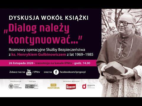 Rozmowy operacyjne Służby Bezpieczeństwa z ks. Henrykiem Gulbinowiczem 1969-1985 –DYSKUSJA o KSIĄŻCE