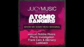 Atomic Bangers - Show Me Some Headbanging (Robbie Rivera Dark Tribal Mix)