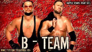 WWE: The B team Theme Song (BattleScars) [[EDIT]] 《Remix》 2018•