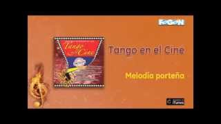 Tango en el Cine - Melodía porteña