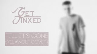 Get Jinxed - Till It's Gone (Yelawolf cover)