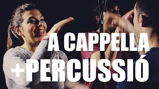 Desfés-te de festa (A cappella + Percussió corporal)