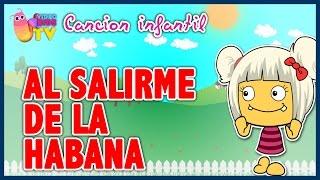 ♫♪ AL SALIRME DE LA HABANA ♫♪ canción infantil completa con dibujos animados